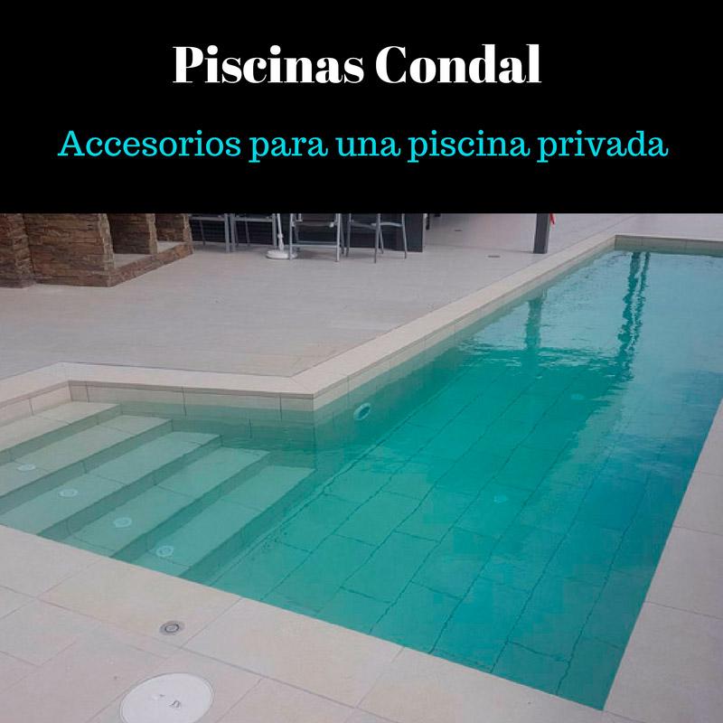Accesorios para una piscina privada piscinas condal for Accesorios para piscinas