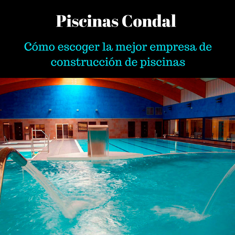 C mo escoger la mejor empresa de construcci n de piscinas for Empresas de construccion de piscinas