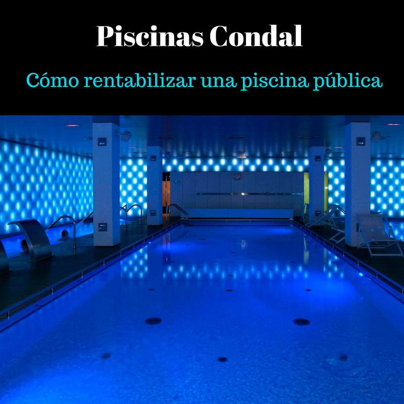 C mo rentabilizar una piscina p blica piscinas condal for Como se aspira una piscina