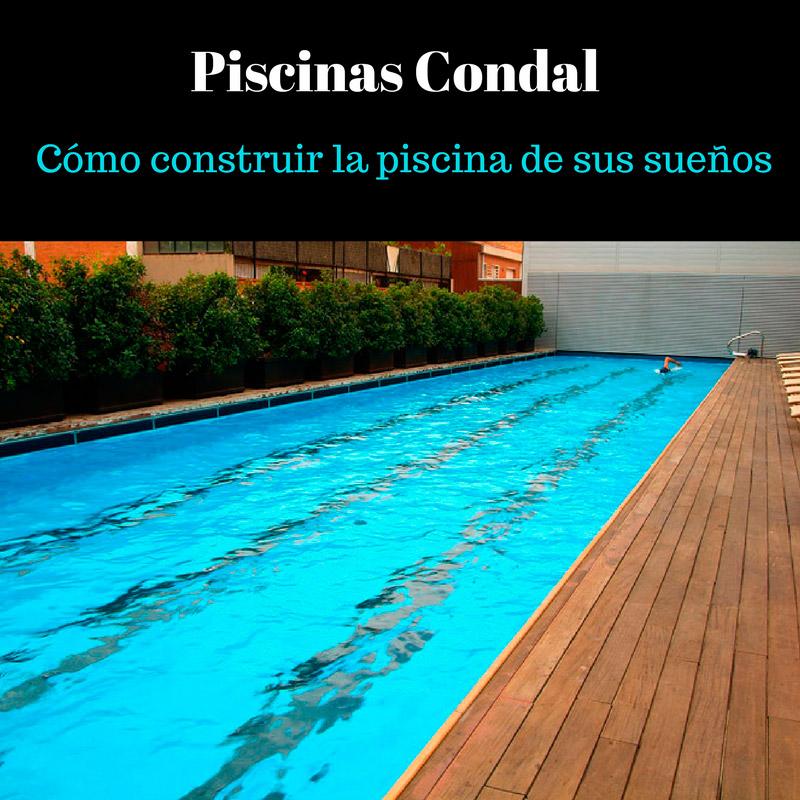 C mo construir la piscina de sus sue os piscinas condal - Como construir piscina ...