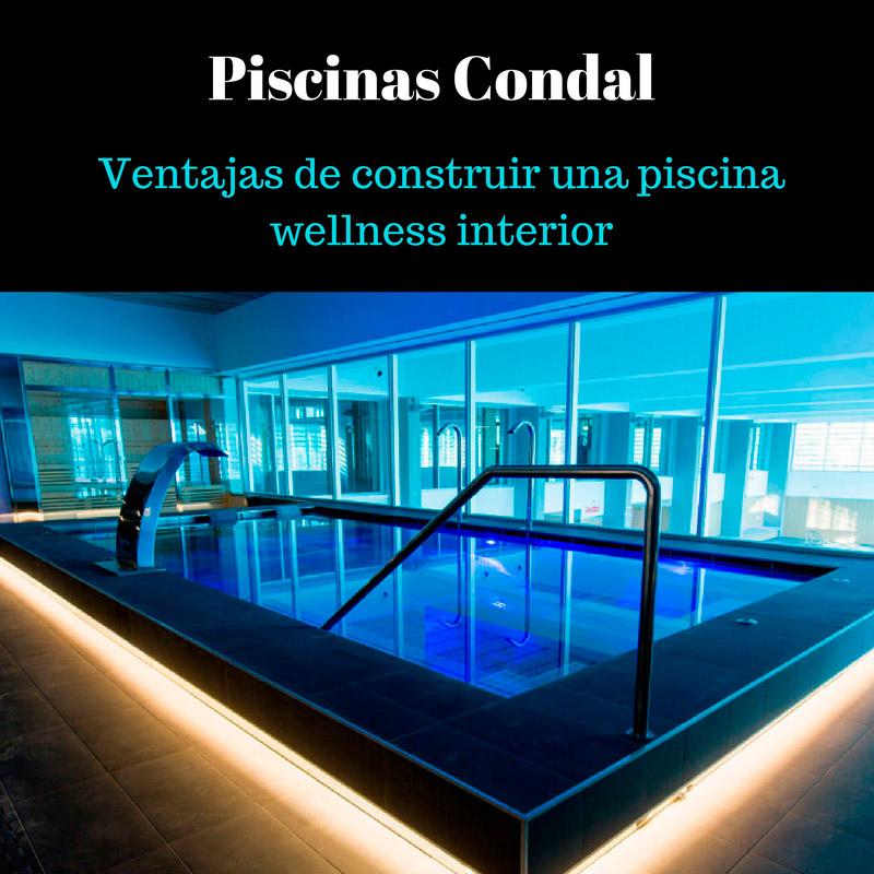 Ventajas de construir una piscina wellness interior for Piscina interior