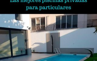 mejores piscinas privadas