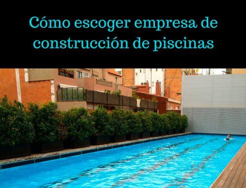 Cómo escoger empresa de construcción de piscinas