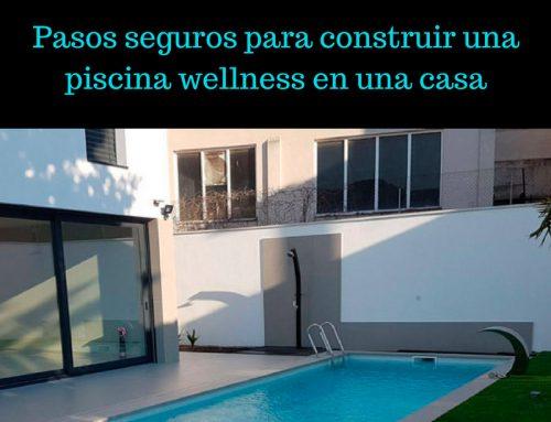 Pasos seguros para construir una piscina wellness en una casa